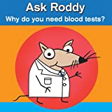 Ask Roddy: Why do you need blood tests?