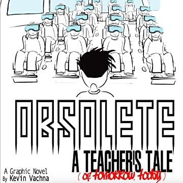 OBSOLETE: A Teacher's Tale (Of Tomorrow, Today!)