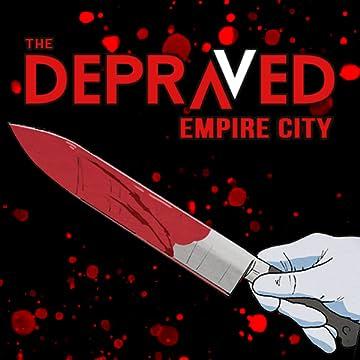 The Depraved: Empire City