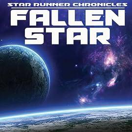 Star Runner Chronicles, Vol. 1: Fallen Star