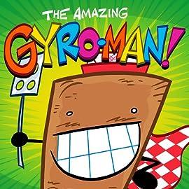 The Amazing GYRO-MAN!: The Amazing GYRO-MAN!