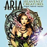 Aria: Heavenly Creatures