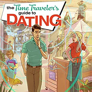 The Time Traveler's Guide To Dating, Vol. 1