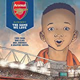 Arsenal FC: The Game We Love