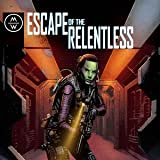 Escape of the Relentless: Escape of the Relentless