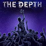The Depth: Volume 1: Exigency
