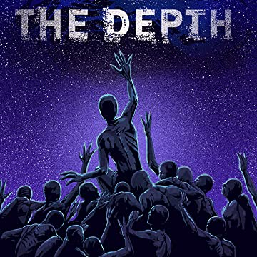 The Depth: Volume 1: Exigency