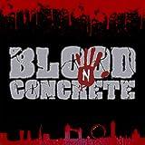 Blood n Concrete: Blood n Concrete