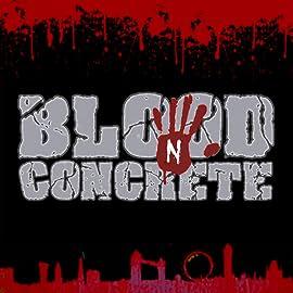 Blood n Concrete, Vol. 1: Blood n Concrete