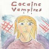 Cocaine Vampires: Cocaine Vampires