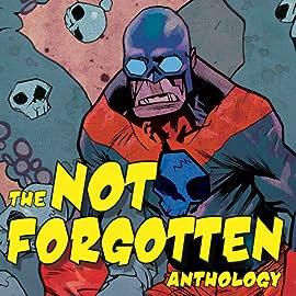 The Not Forgotten Anthology, Vol. 1: The Not Forgotten Anthology