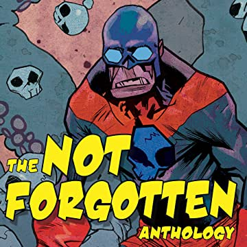 The Not Forgotten Anthology: The Not Forgotten Anthology