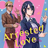 Arrested Love