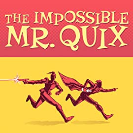 The Impossible Mr. Quix