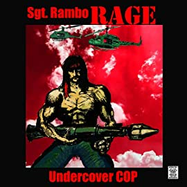 """!""""Sgt. Rambo RAGE Undercover COP"""", Vol. 1: Extreme Bootleg Outlaw Comics"""