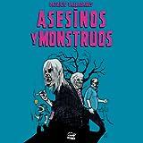 Asesinos y Monstrous: Patricio Valladares