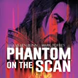Phantom on the Scan
