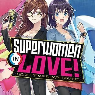 Superwomen in Love! Honey Trap and Rapid Rabbit