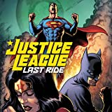 Justice League: Last Ride (2021-)