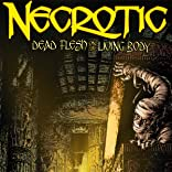 Necrotic: Dead Flesh on a Living Body