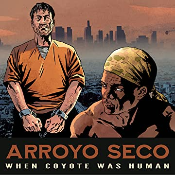 Arroyo Seco: When Coyote Was Human