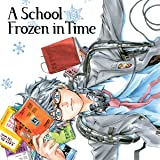 A School Frozen in Time