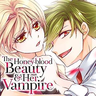 The Honey-blood Beauty & Her Vampire