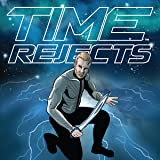 Time Rejects: Volume One