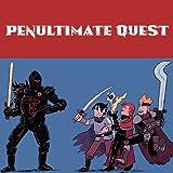 Penultimate Quest