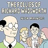 Follies of Richard Wadsworth