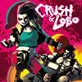 Crush & Lobo (2021-)