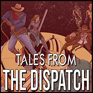Tales From the Dispatch, Tome 1
