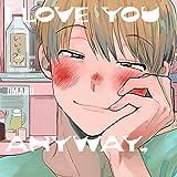 I Love You Anyway, Mr. Kasahara (Yaoi Manga)