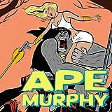 Ape Murphy