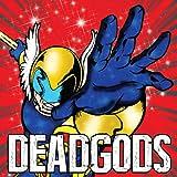 Deadgods: Everybody wants to rule the Underworld.