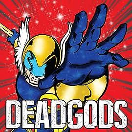 Deadgods, Vol. 1: Everybody wants to rule the Underworld.