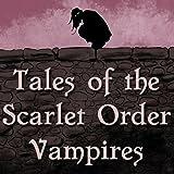 Tales of the Scarlet Order Vampires