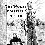 The worst possible world: The worst possible world