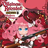 Villainess: Reloaded! Blowing Away Bad Ends with Modern Weapons