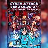 Cyber Attack on America: SuperAvni and Dabung Girl: Cyber Attack on America: SuperAvni and Dabung Girl