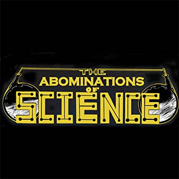 The Abominations of Science: The Adventures of Dr. Doowde
