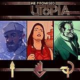 We Promised Utopia