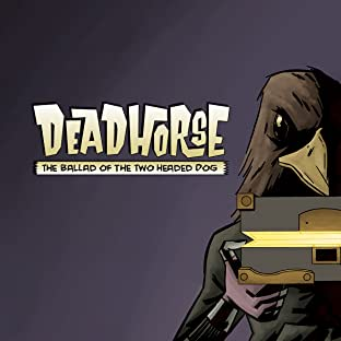 Deadhorse, Vol. 2: The Ballad of the Two Headed Dog