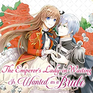 The Emperor's Lady-in-Waiting Is Wanted as a Bride (Manga)