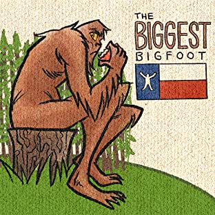 The Biggest Bigfoot