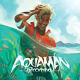 Aquaman: The Becoming (2021-)