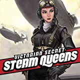 Victorian Secret: Steam Queens