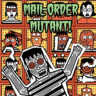 Mail-Order Mutant!