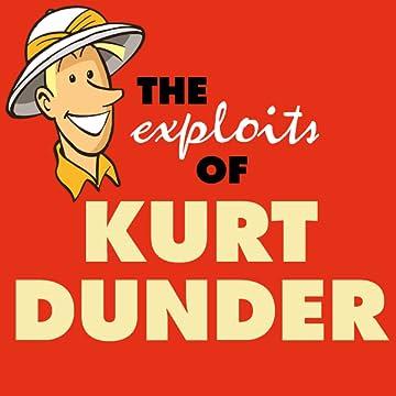 The Exploits of Kurt Dunder
