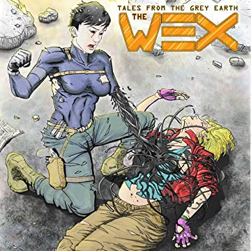 Tales From The Grey Earth: The Wex: Birth of a Kindred